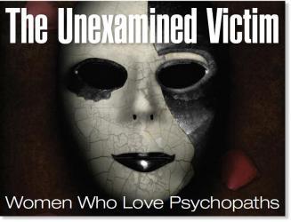 Невыявленная жертва: Женщины, которые любят психопатов